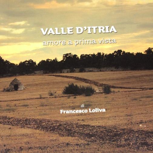 VALLE D'ITRIA: amore a prima vista